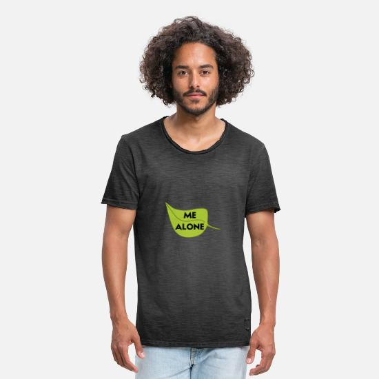 Alone T-Shirts - Leave me alone slogan humour funny cool lonely - Men's Vintage T-Shirt washed black