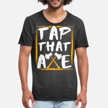 Axe Tap That Ax Ax Throwing Ax Hatchet Gift - Men's Vintage T-Shirt