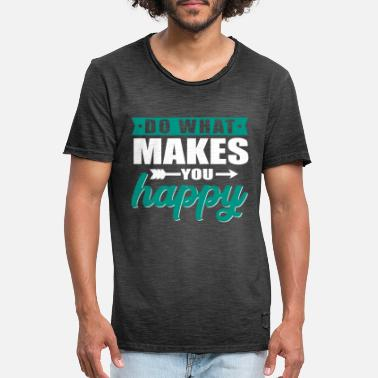 Do what makes you happy - Men's Vintage T-Shirt