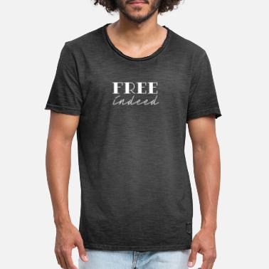 Indeed Free indeed - Men's Vintage T-Shirt