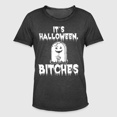 It's Halloween, Bitches Shirt - Men's Vintage T-Shirt