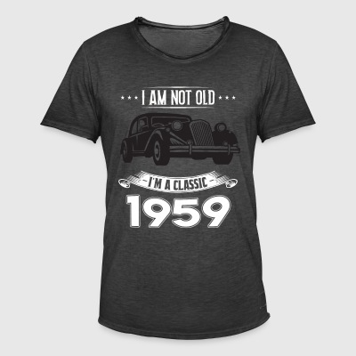 I am not old I m a classic Born in 1959 - Men's Vintage T-Shirt
