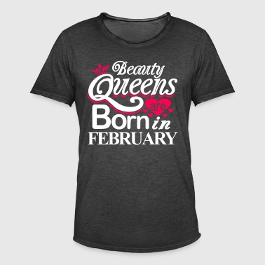 Beauty Queens Born in February - Men's Vintage T-Shirt