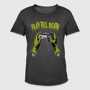 Play until you die - Männer Vintage T-Shirt