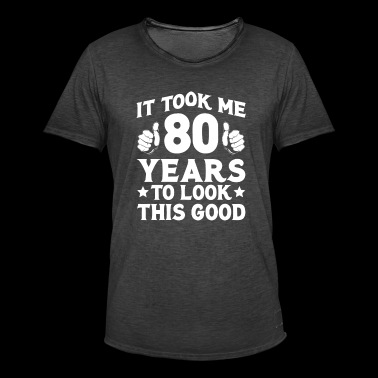 Funny 80th Birthday T Shirt 80th Birthday 80th Birthday - Men's Vintage T-Shirt