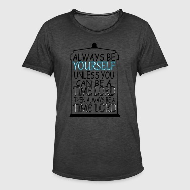 Always be yourself - Männer Vintage T-Shirt