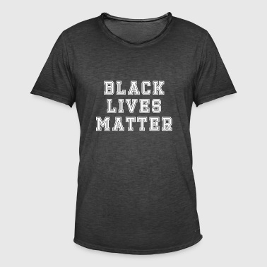 Black Lives Matter.Activist Shirt.Human Rights. - Mannen Vintage T-shirt