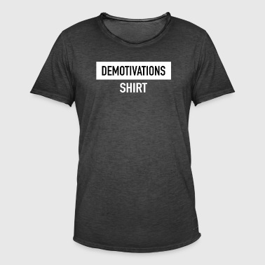 DEMOTIVATIONS SHIRT - Männer Vintage T-Shirt