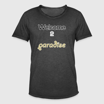 Welcome 2 paradise - Men's Vintage T-Shirt