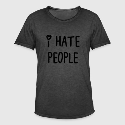 I hate people t_shir - Men's Vintage T-Shirt