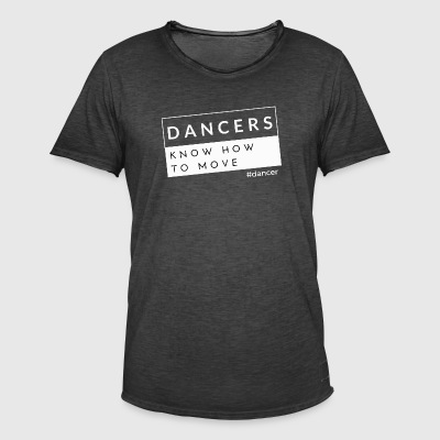 Dancers Know How to Move - Men's Vintage T-Shirt