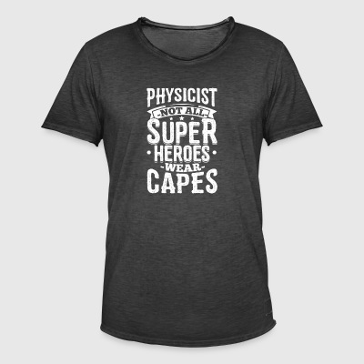 Funny Physics Physicist Shirt Not All Superheroes - Men's Vintage T-Shirt
