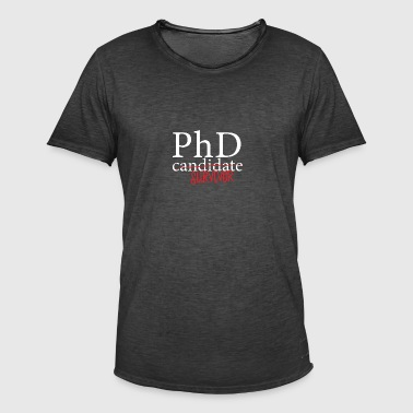 Doctor / Physician: PhD candidate or survivor? - Men's Vintage T-Shirt