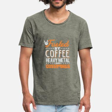 Heavy Metal Fueled By Coffee Heavy Metal And Cusswords - Men's Vintage T-Shirt
