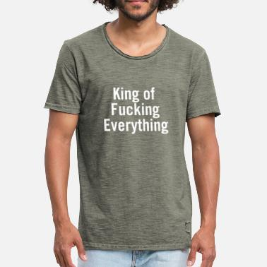 Fuck King King of Fucking Everything White - Men's Vintage T-Shirt