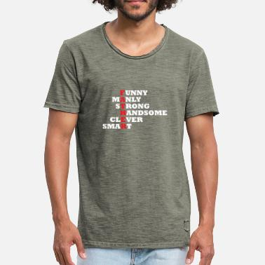 Manly Fars dag: Far - Roligt, Manly, stark, vacker, - Vintage-T-shirt herr