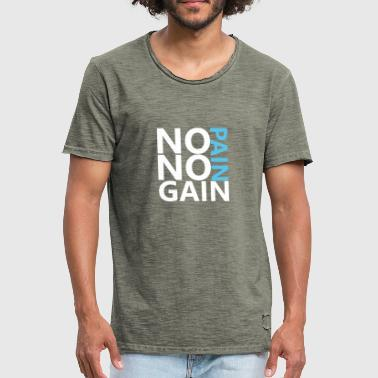 No Pain No Gain No Pain no Gain - Männer Vintage T-Shirt