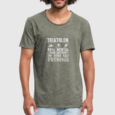 Half Marathon triathlon 90% mental and the other half physical - Männer Vintage T-Shirt