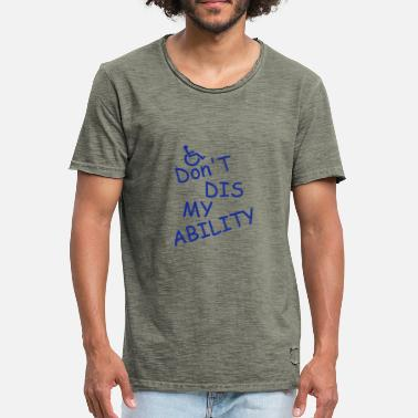 Disse don t diss my ability - Men's Vintage T-Shirt
