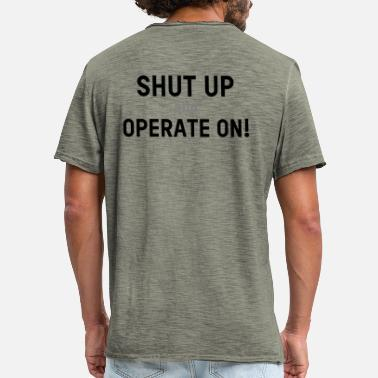 Bediening Shut up en bedienen! - Mannen Vintage T-shirt