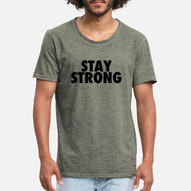 STAY STRONG - Männer Vintage T-Shirt