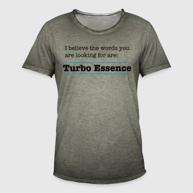 The words are Turbo Essence - Men's Vintage T-Shirt