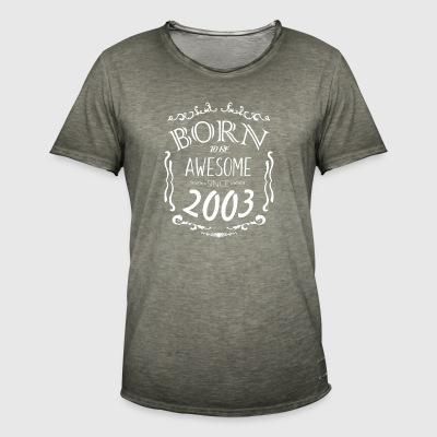 Born to be Awesome since 2003 - Men's Vintage T-Shirt