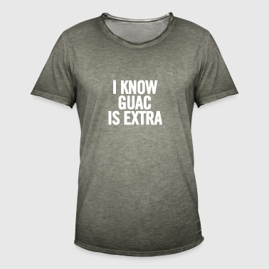 I Know Guac Is Extra White - Men's Vintage T-Shirt