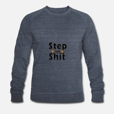 Step Brothers Step in shit - Men's Organic Sweatshirt by Stanley & Stella