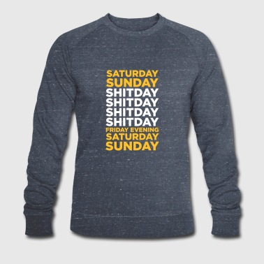 Day Of The Week The Shit Day In A Week! - Men's Organic Sweatshirt by Stanley & Stella