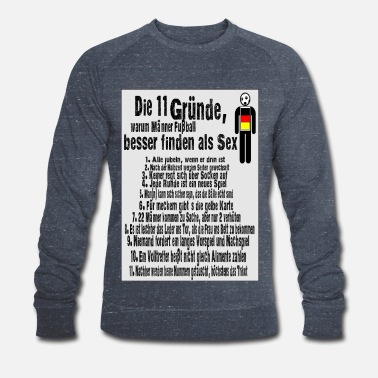 Football 11 reasons, football, better than sex, Germany - Men's Organic Sweatshirt
