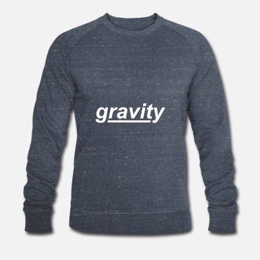 Gravity gravity - Men's Organic Sweatshirt