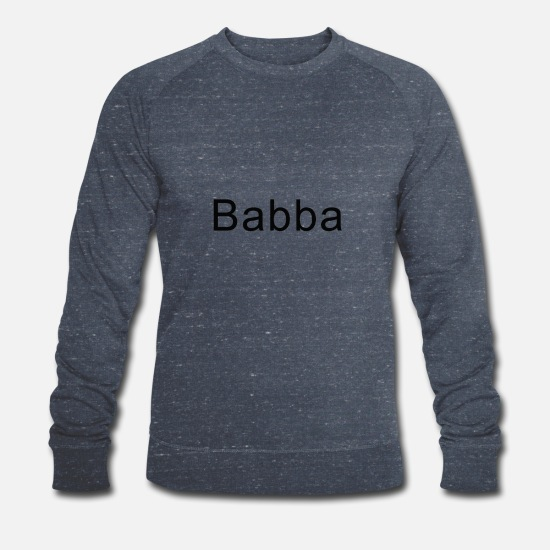 Parent Hoodies & Sweatshirts - Babba a great nickname for your dad - Men's Organic Sweatshirt heather navy