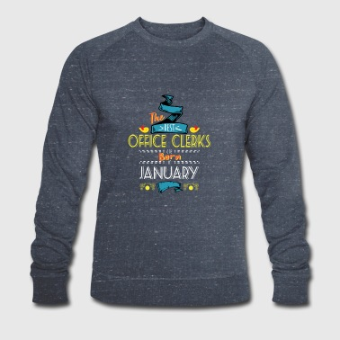 Best Office Clerks are Born in January Gift Idea - Men's Organic Sweatshirt by Stanley & Stella