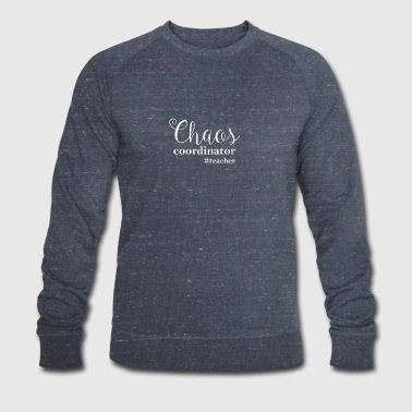 Teacher Teacher Chaos Fun funny humor school fun - Men's Organic Sweatshirt by Stanley & Stella