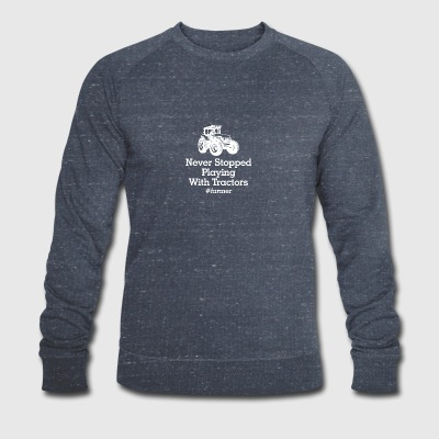 Never stopped playinmg with tractors - Men's Organic Sweatshirt by Stanley & Stella