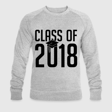 class of 2018 - Schule -Student - Studium - Klasse - Men's Organic Sweatshirt by Stanley & Stella