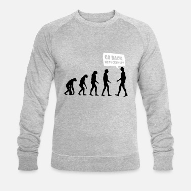 Evolution Evolution fucked up - Evolution verkackt - Mannen bio sweatshirt van Stanley & Stella