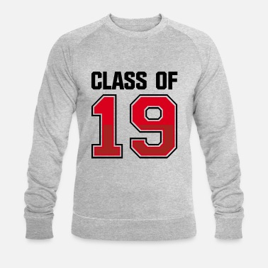 Class Class of 2019 school studies end class ' 19 - Men's Organic Sweatshirt
