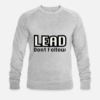LEAD dont follow - Men's Organic Sweatshirt