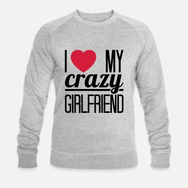 I Love My Girlfriend I love my crazy Girlfriend - Stanley & Stellan miesten luomucollegepaita