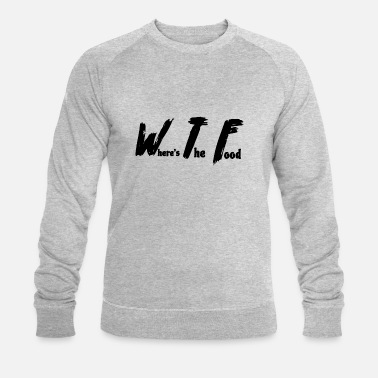 Essex WTF WHERE IS THE FOOD - Men's Organic Sweatshirt by Stanley & Stella