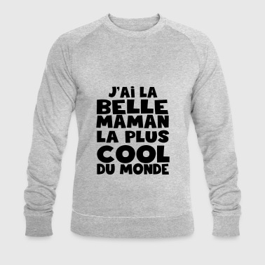 j'ai la belle maman la plus cool - Sweat-shirt bio Stanley & Stella Homme