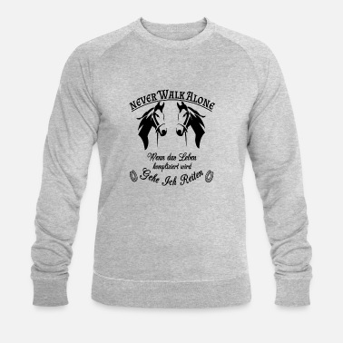 Never Walk Alone Never Walk Alone Riding - Men's Organic Sweatshirt