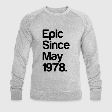 Since EPIC since May 1978 40th birthday - gift - Men's Organic Sweatshirt by Stanley & Stella
