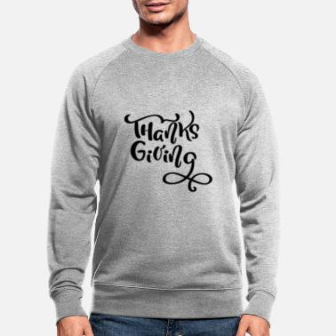 Thanksgiving Thanksgiving Thanksgiving Thanksgiving - Økologisk sweatshirt mænd