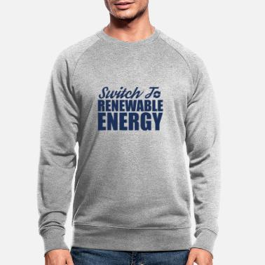 Renewable Energy Renewable Energy Renewable Energy - Men's Organic Sweatshirt