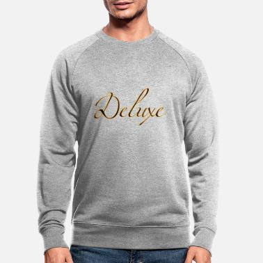 Deluxe deluxe deluxe - Sudadera orgánica hombre