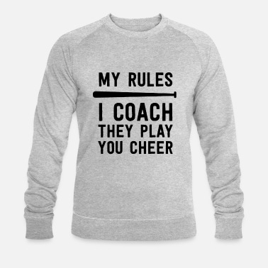 Fitness Baseball Coach Gift My Rules I Coach They Play - Men's Organic Sweatshirt