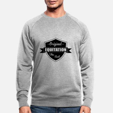 Equitation Equitation - Men's Organic Sweatshirt